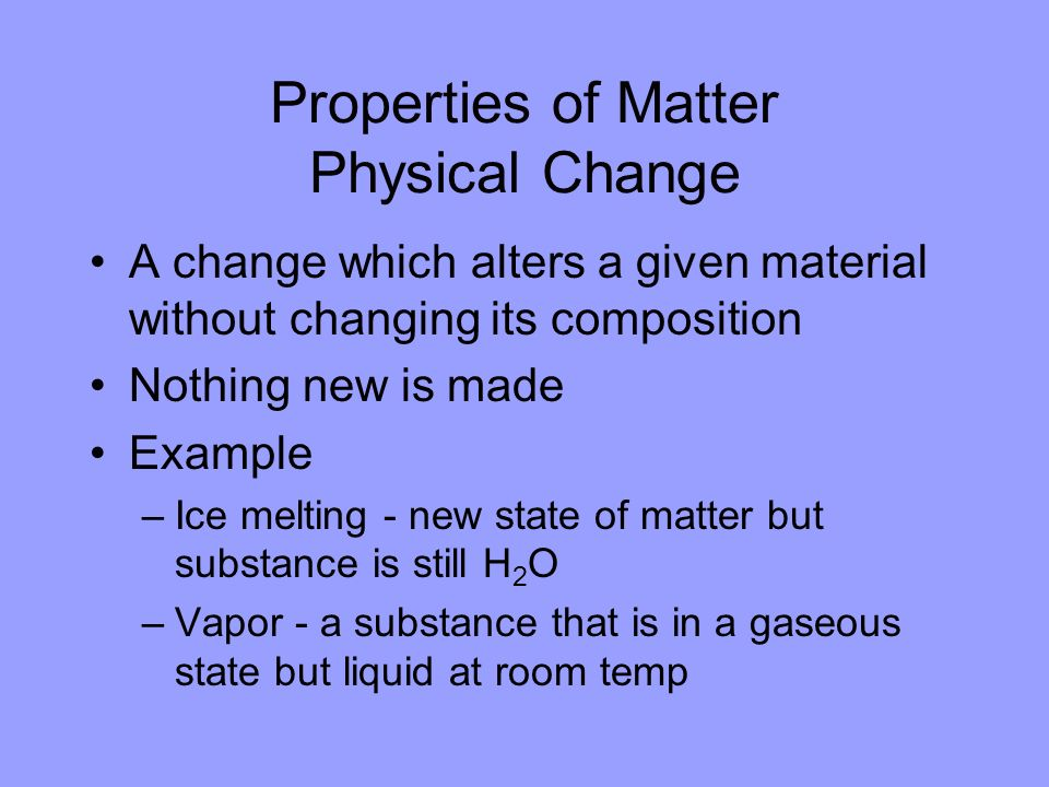 Properties of Matter Physical Change