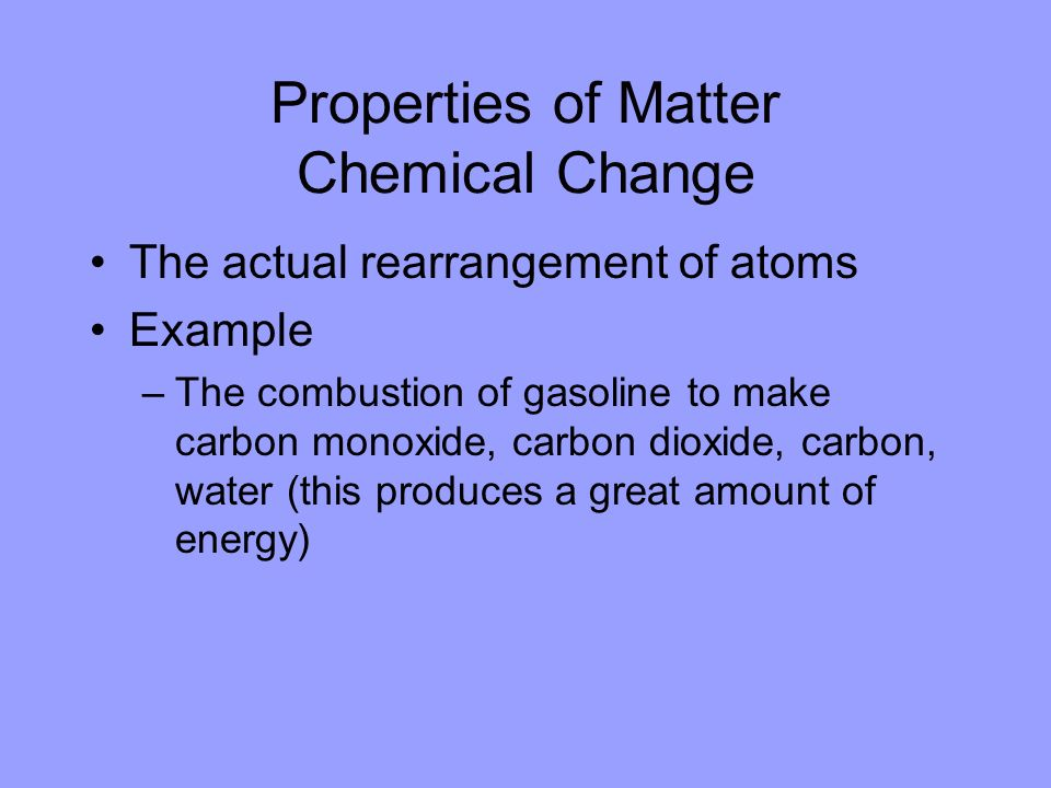Properties of Matter Chemical Change