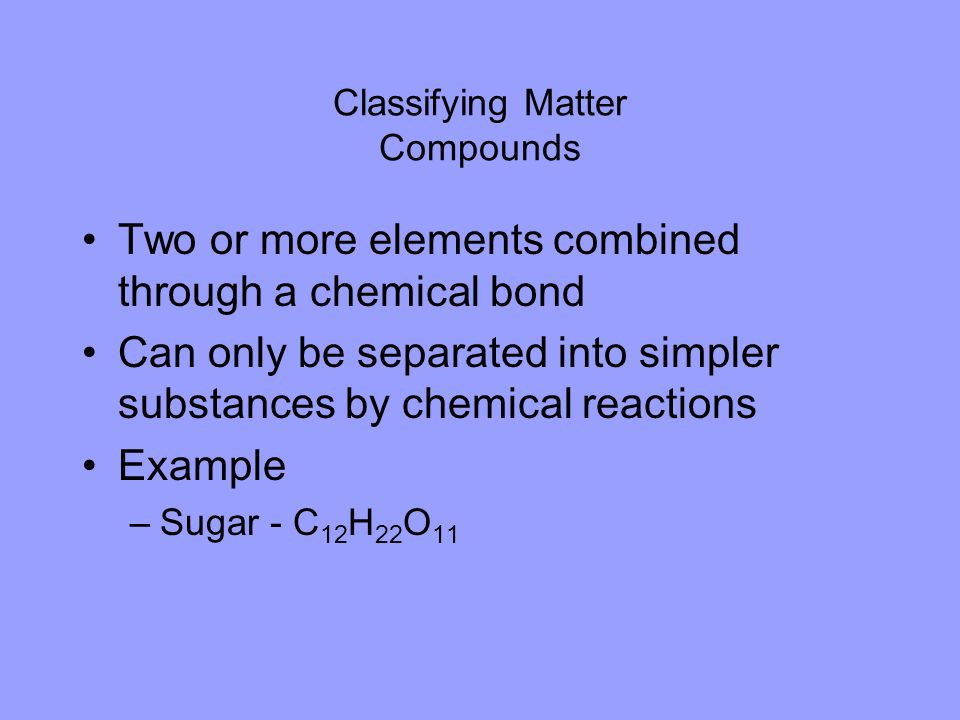 Classifying Matter Compounds