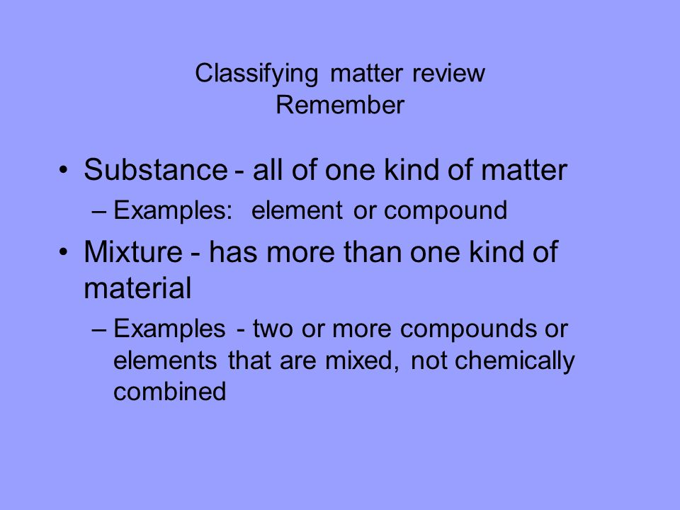 Classifying matter review Remember