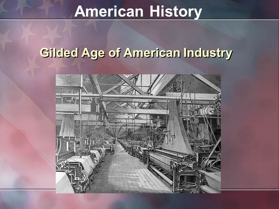 the gilded age in american history The gilded age in united states history is the late 19th century, from the 1870s to about 1900 the term was coined by writer mark twain in the gilded age: a tale of today (1873), which satirized an era of serious social problems masked by a thin gold gilding.