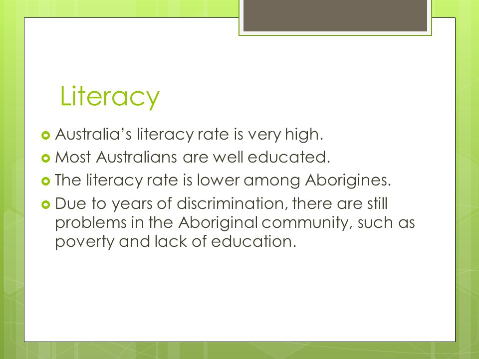 Literacy Australia's literacy rate is very high.
