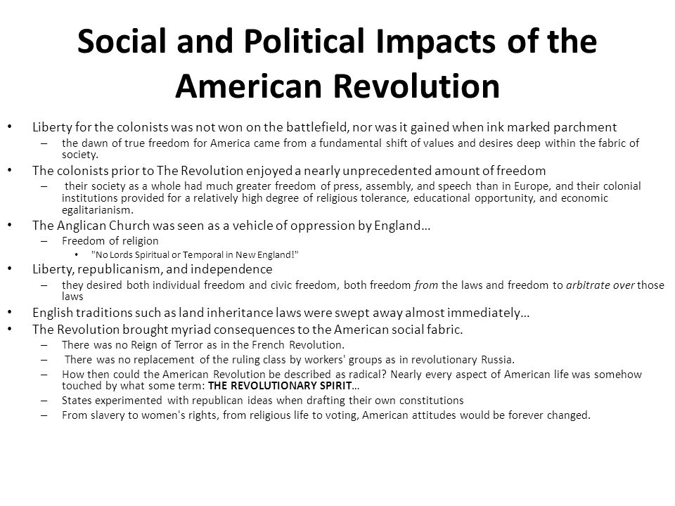 social effects of the american revolution Social class and revolution this shows the effect the social makeup of the revolutionaries had on the outcomes of the revolution these two revolutions are radically divergent from one another because of their social make up the american revolution was more unified across society.