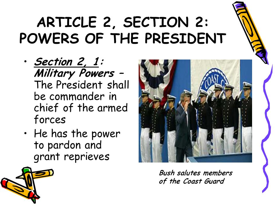 powers regarding that chief executive inside document Step 2 about your constitution