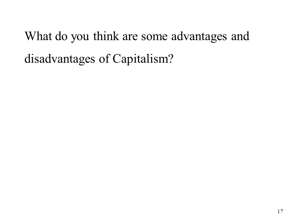 advantages and disadvantages of market capitalism What are the advantages and disadvantages of capitalism it's for hmwkplzzzz help 1 following  5 answers 5 report abuse.