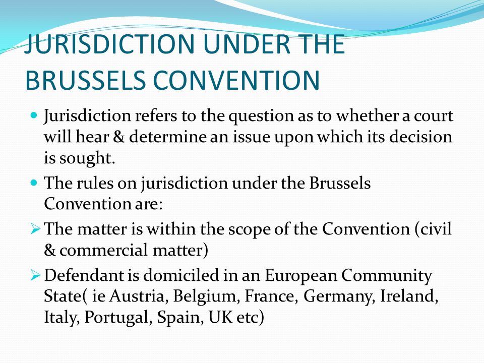JURISDICTION UNDER THE BRUSSELS CONVENTION