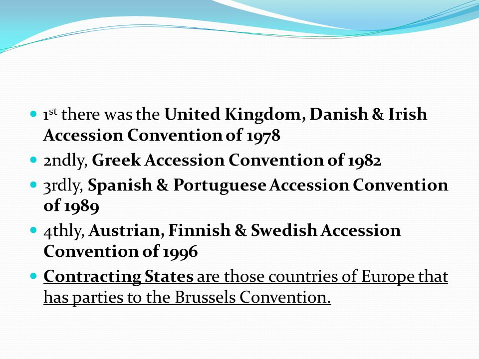 1st there was the United Kingdom, Danish & Irish Accession Convention of 1978