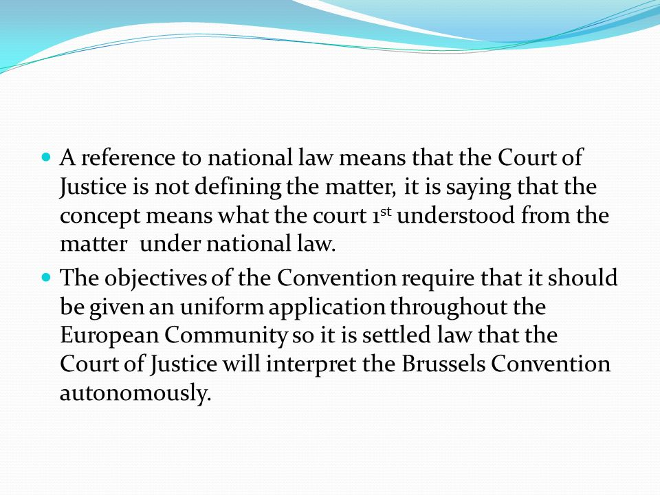 A reference to national law means that the Court of Justice is not defining the matter, it is saying that the concept means what the court 1st understood from the matter under national law.