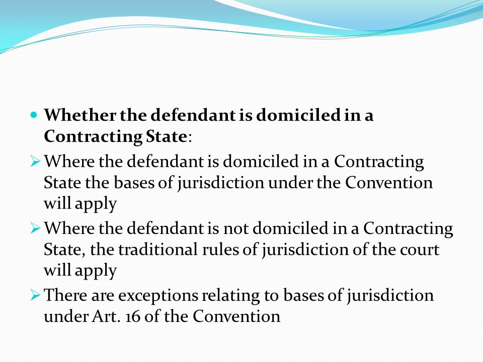 Whether the defendant is domiciled in a Contracting State:
