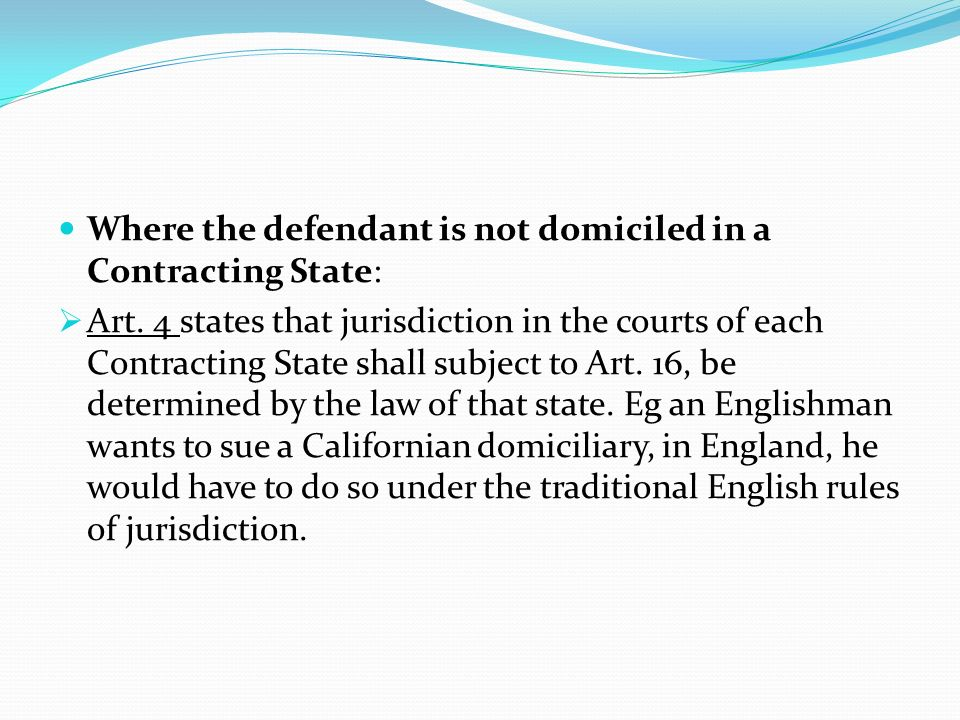 Where the defendant is not domiciled in a Contracting State: