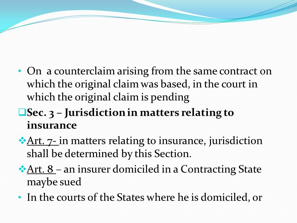 On a counterclaim arising from the same contract on which the original claim was based, in the court in which the original claim is pending