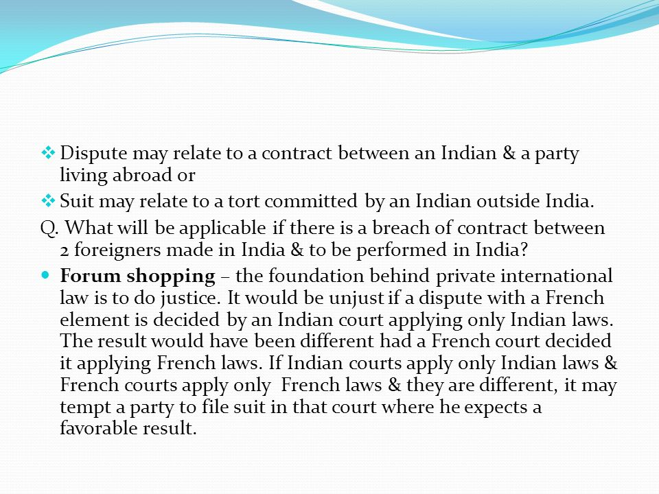 Dispute may relate to a contract between an Indian & a party living abroad or