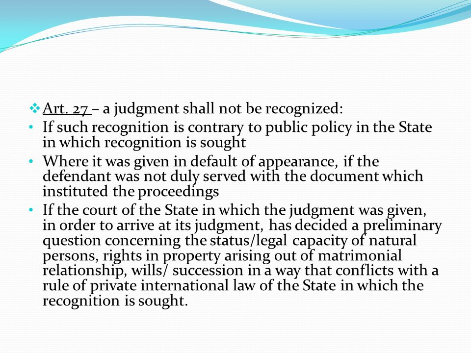 Art. 27 – a judgment shall not be recognized: