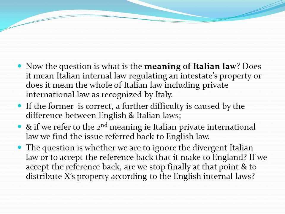 Now the question is what is the meaning of Italian law