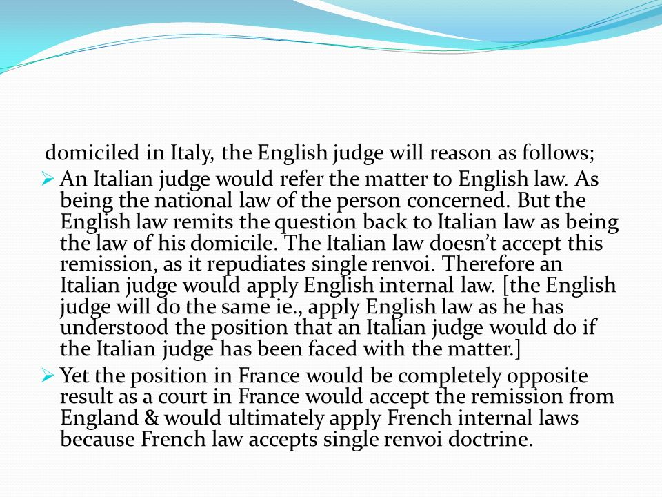 domiciled in Italy, the English judge will reason as follows;