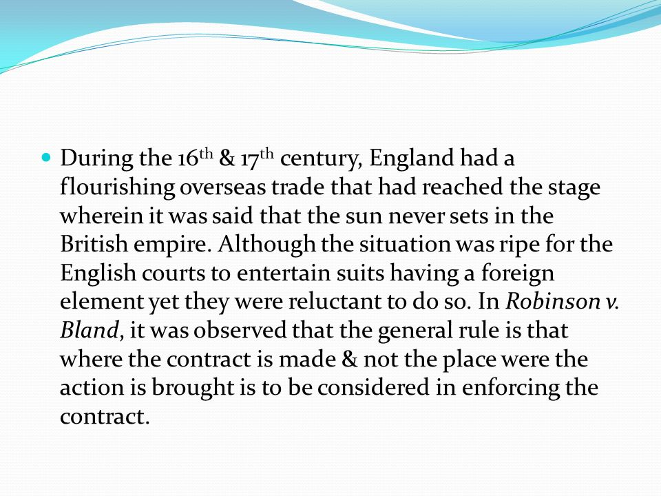 During the 16th & 17th century, England had a flourishing overseas trade that had reached the stage wherein it was said that the sun never sets in the British empire.