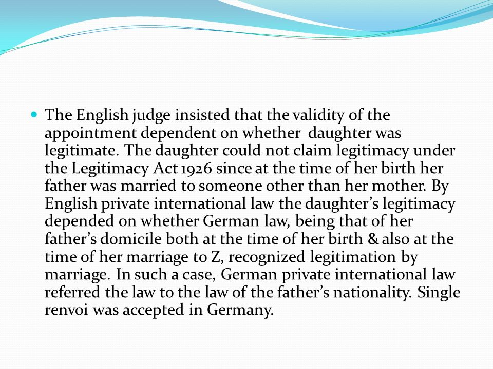 The English judge insisted that the validity of the appointment dependent on whether daughter was legitimate.