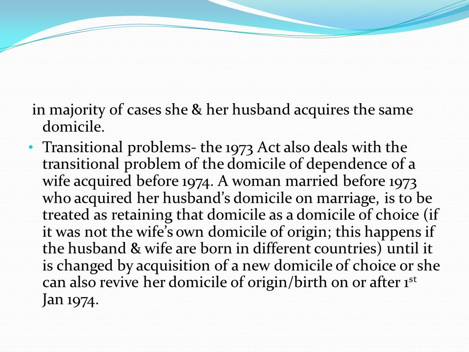 in majority of cases she & her husband acquires the same domicile.