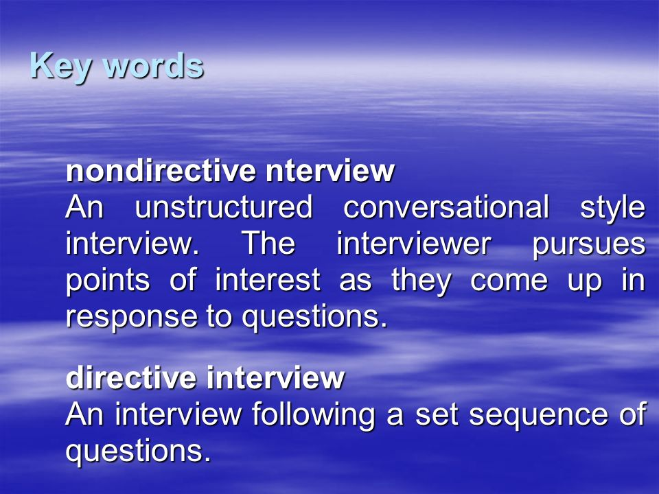 Key words nondirective nterview