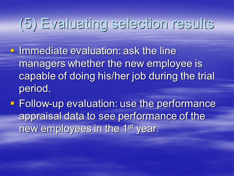 (5) Evaluating selection results