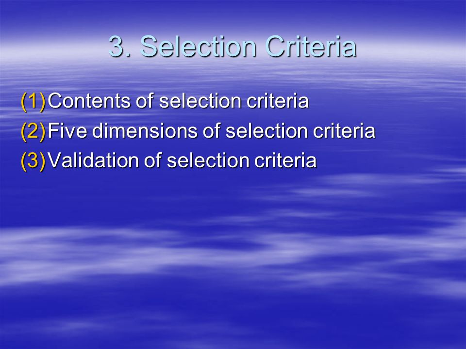 3. Selection Criteria Contents of selection criteria