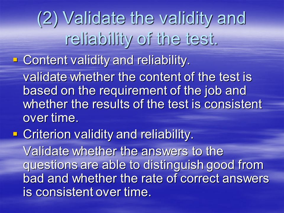 (2) Validate the validity and reliability of the test.