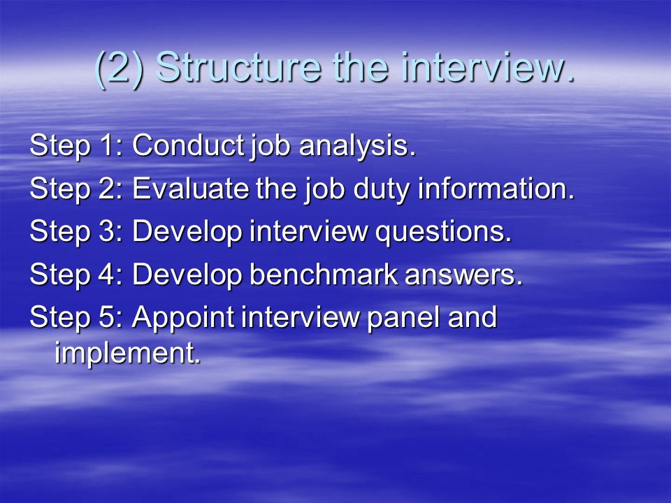 (2) Structure the interview.