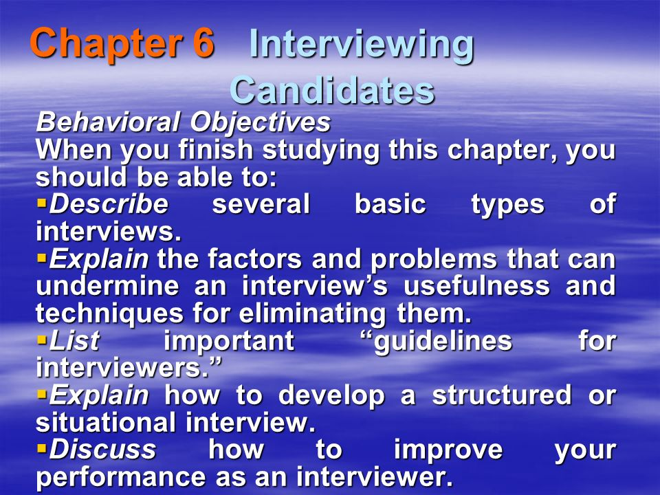 Chapter 6 Interviewing Candidates