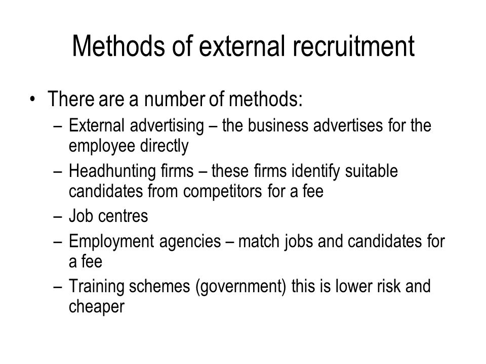 external recruitment methods Walmart's human resource management: recruitment sources & methods, selection criteria, methods & techniques, employee retention programs & strategy case study.