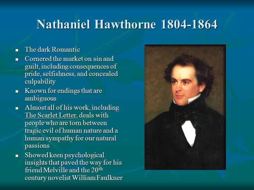 "nathaniel hawthorne dark romantic The romance itself also expresses hawthorne's ""romantic"" belief in subjective perception swisseduc-hawthorne, nathaniel nathaniel hawthorne, tradition."