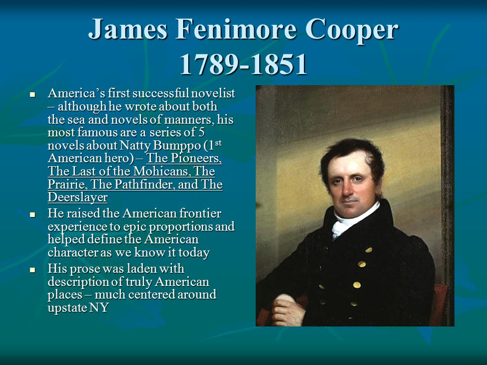 a biography of the american novelist james fenimore cooper James fenimore cooper essay examples  the life and works of the exceptional novelist, james fenimore cooper  a biography of james fenimore cooper the american.