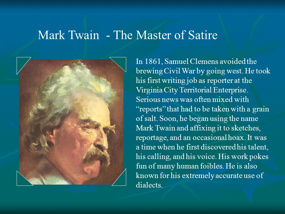 the humor and satire in mark twains writings The diaries of adam and eve translated by mark twain  it fails to capture the satire and sarcasm which is endemic to twain's writing  given twain humor.