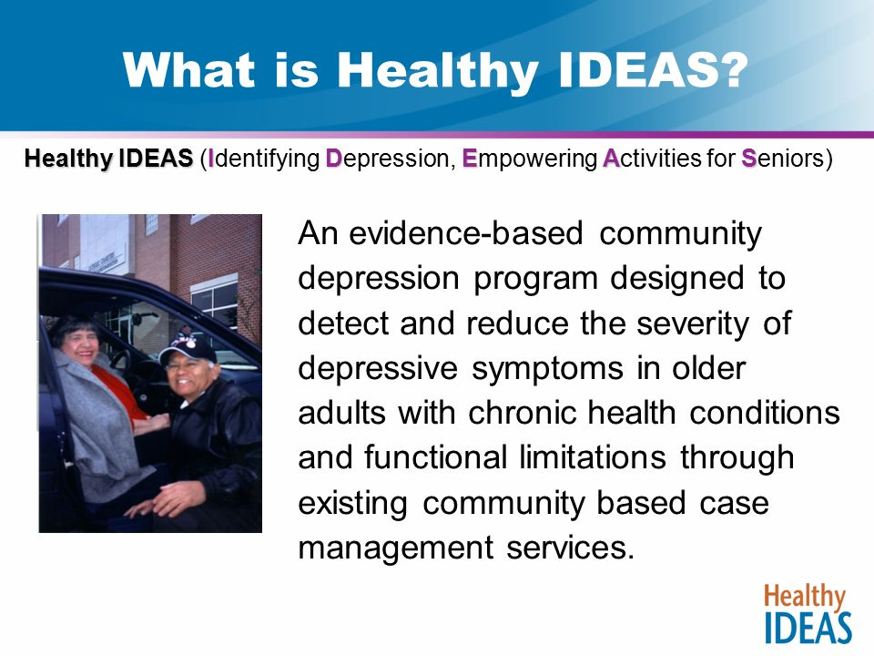 Evidence-Based Depression Care Management: Healthy IDEAS ...