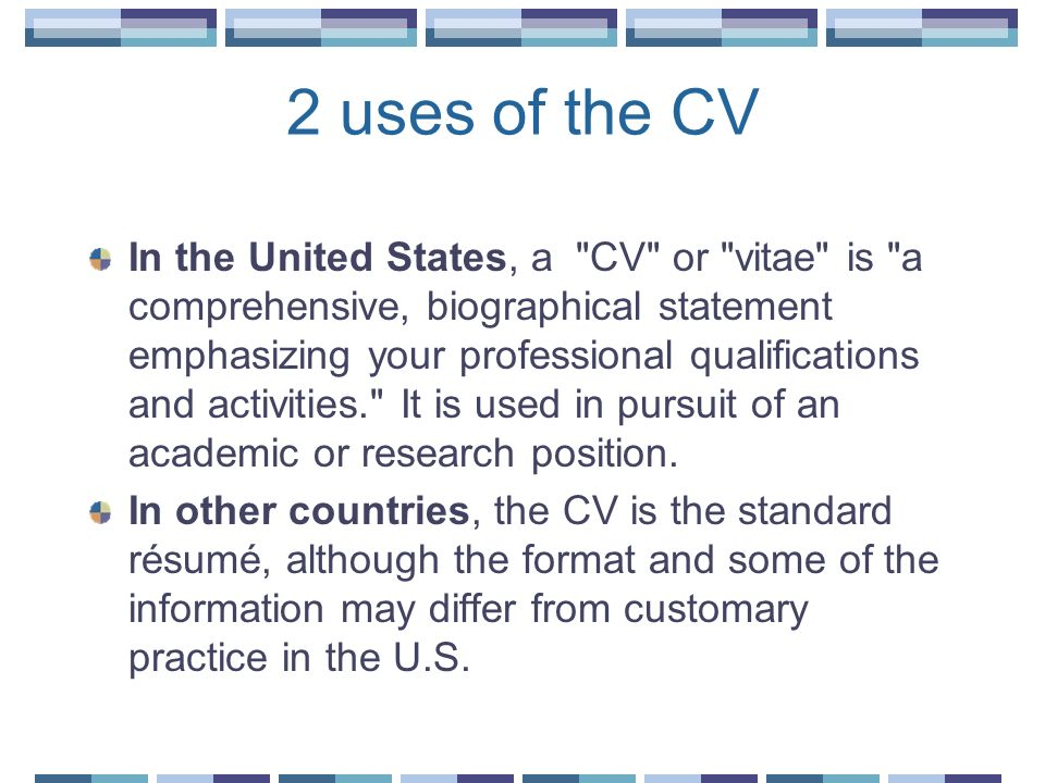 2 uses of the CV