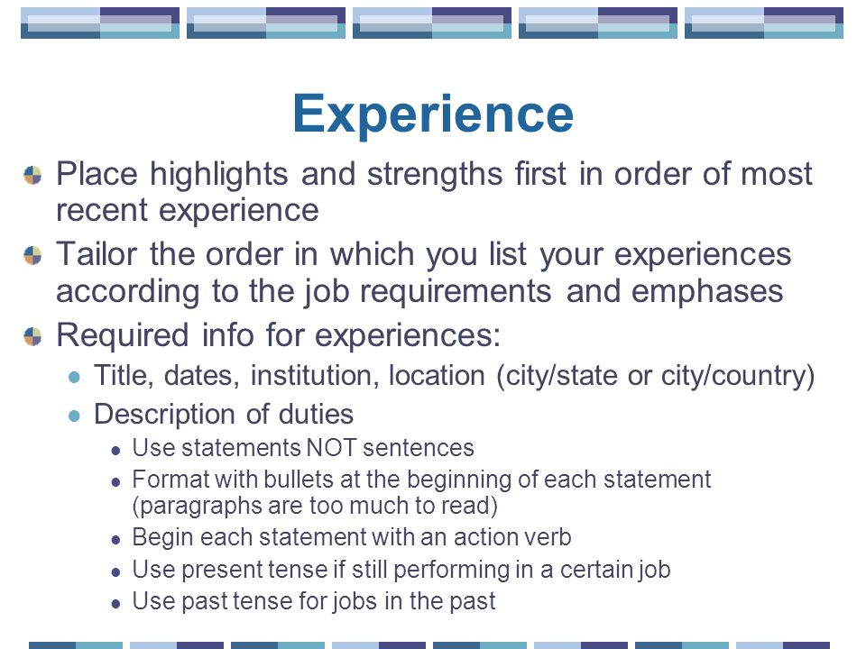 Experience Place highlights and strengths first in order of most recent experience.