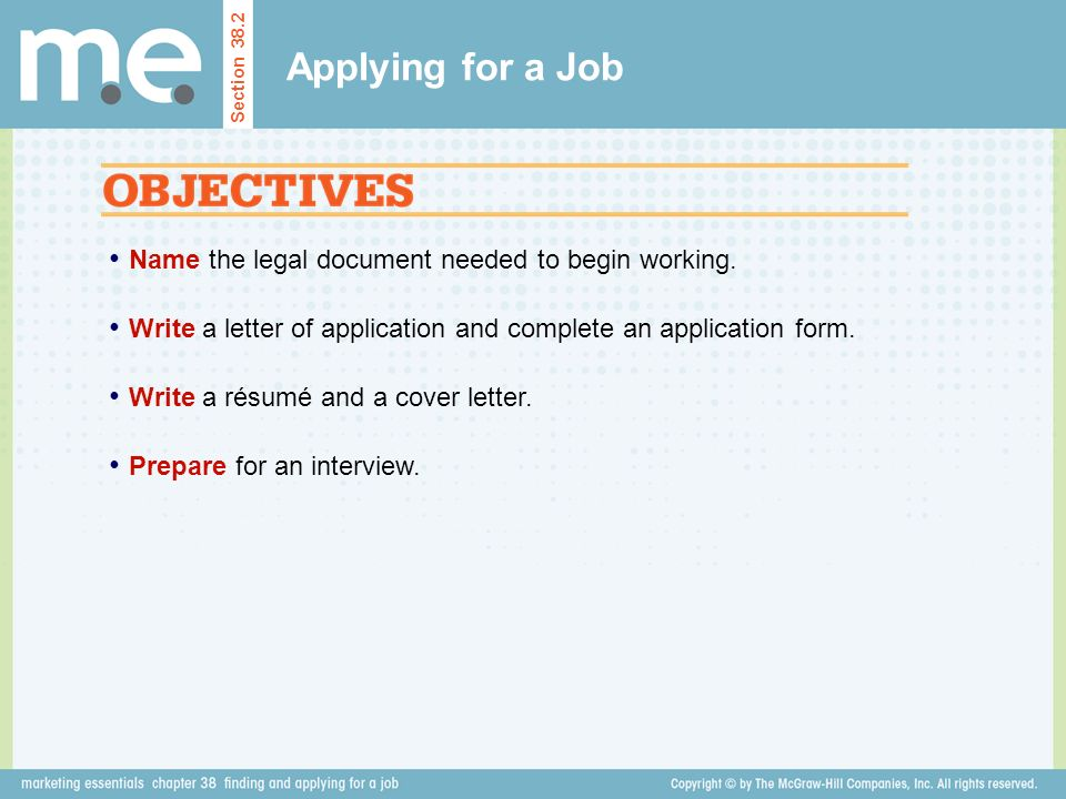 Applying for a Job Name the legal document needed to begin working.