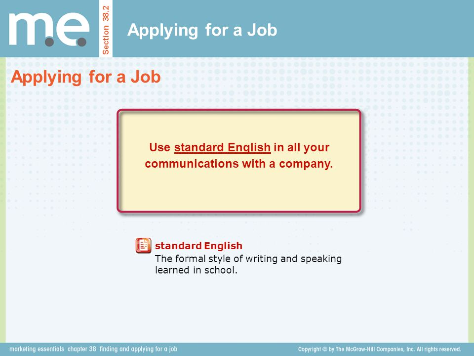 Use standard English in all your communications with a company.