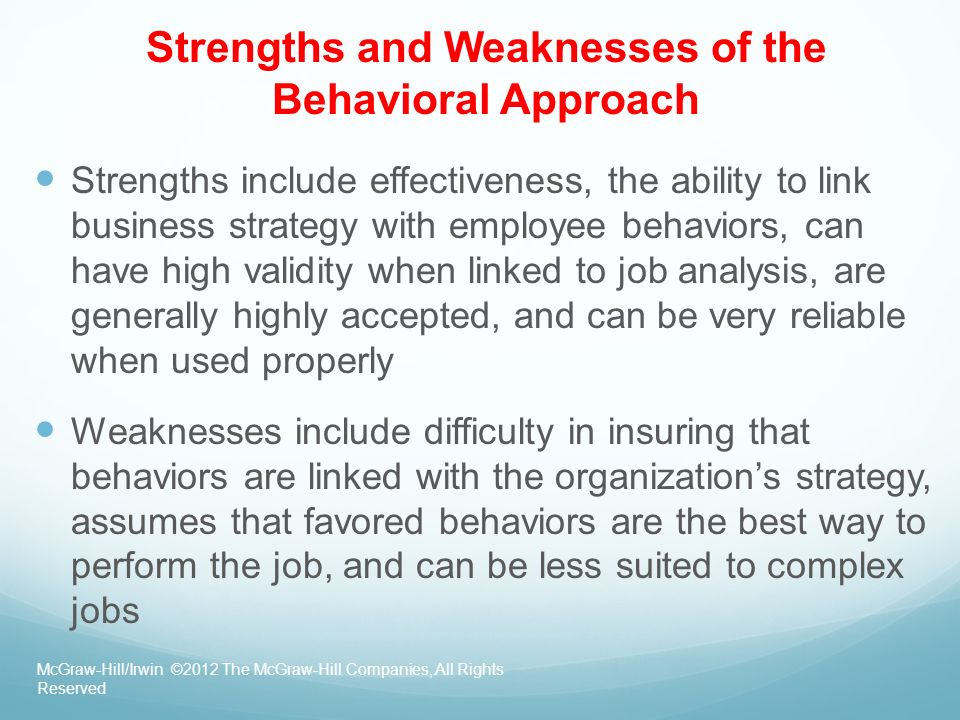 strengths and weakness of humanistic approach 4 cognitive approach strengths and weaknesses there are several psychological approaches that attempt to define human behavior, and one of these is the cognitive approach as is suggested by its name, this approach focuses solely on the internal and invisible processes that allow people to react to external stimuli.