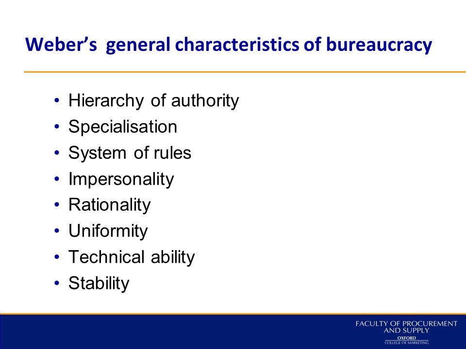 the characteristics of webers bureaucracy American archivist/vol 45, no 2/spring 1982 119 max weber and the analysis of modern bureaucratic organization: notes toward a theory of appraisal.