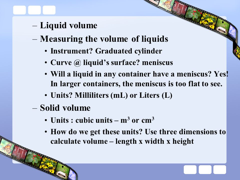 Volume Measuring Instruments : The properties of matter ppt download