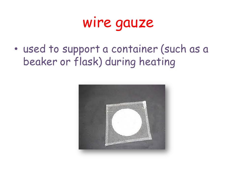 wire+gauze+used+to+support+a+container+%28such+as+a+beaker+or+flask%29+during+heating lab equipment ppt video online download wire gauge diagram at gsmx.co