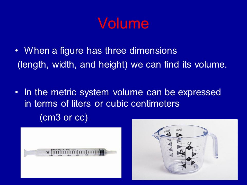 Volume When a figure has three dimensions