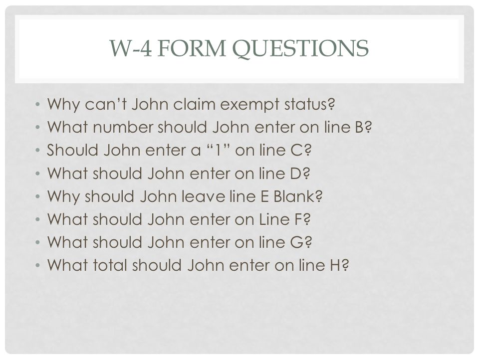 W-4 Form Questions Why can't John claim exempt status