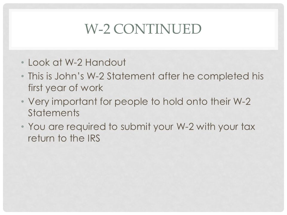 W-2 continued Look at W-2 Handout