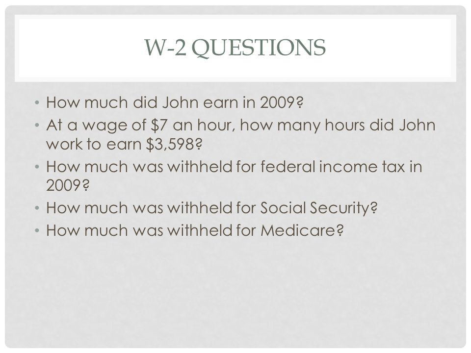 W-2 questions How much did John earn in 2009