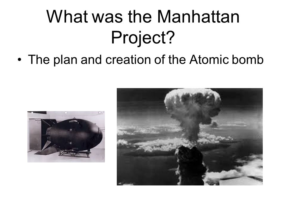 What was the Manhattan Project