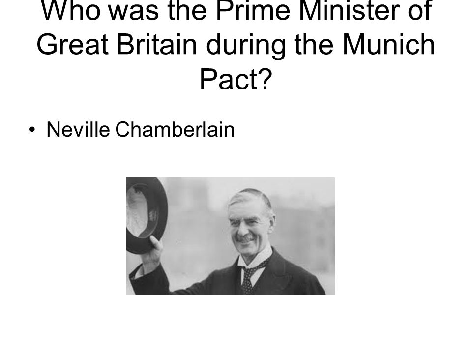 Who was the Prime Minister of Great Britain during the Munich Pact