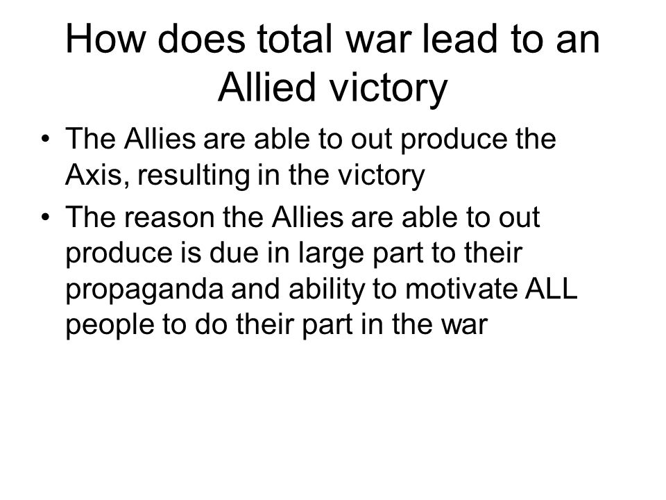 How does total war lead to an Allied victory