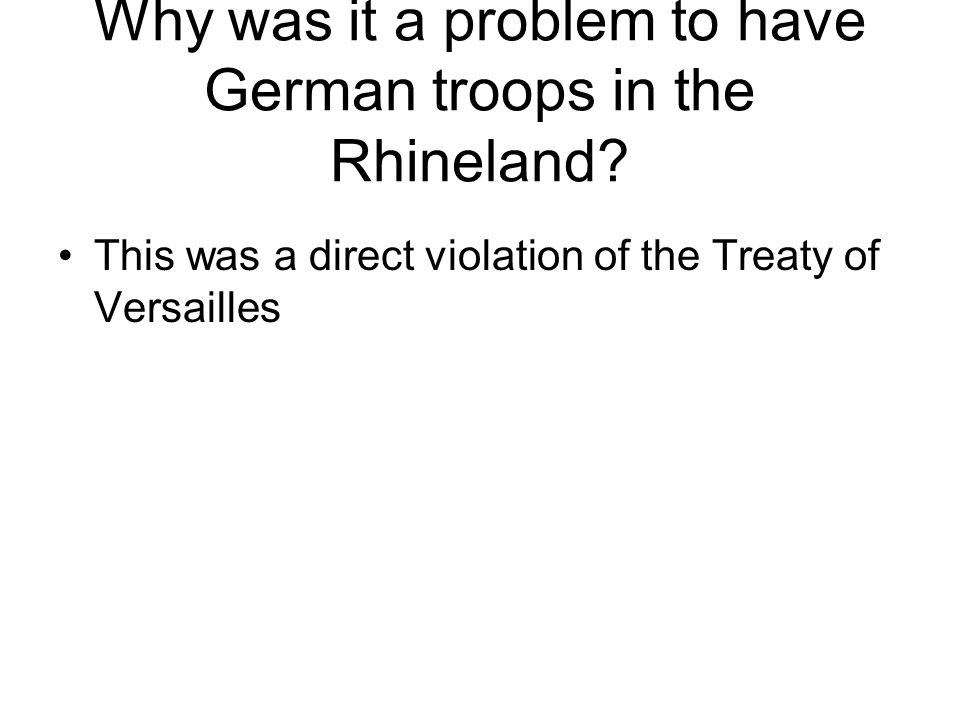 Why was it a problem to have German troops in the Rhineland