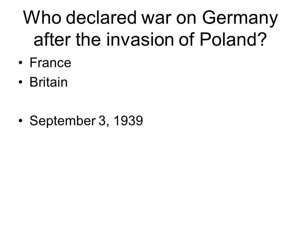 Who declared war on Germany after the invasion of Poland